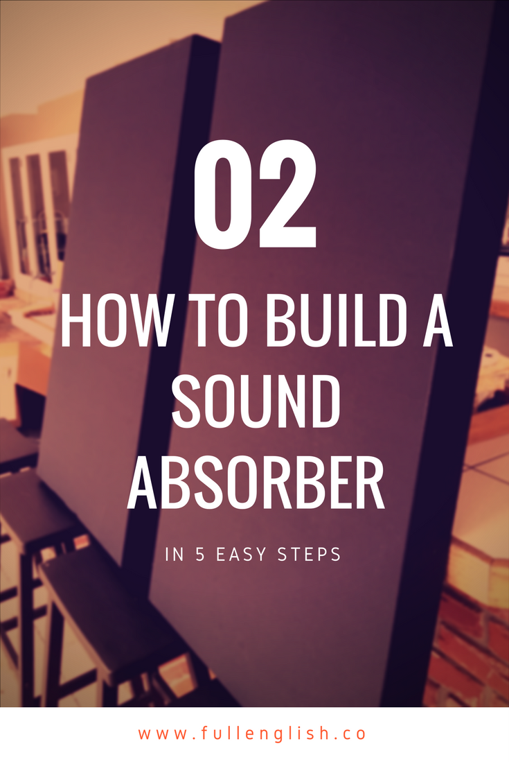 How To Build Sound absorber in 5 easy steps