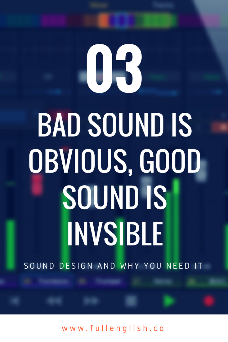 Bad Sound is Obvious, Good Sound is Invisible