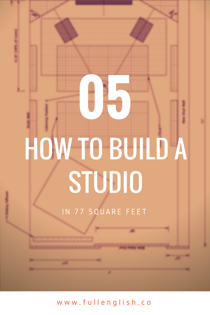 How To Build A Studio in 77 Square Feet