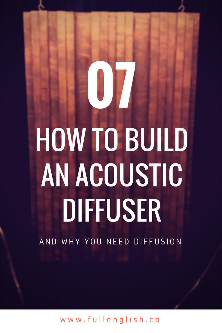 How To Build An Acoustic Diffuser Full English Post