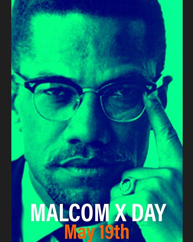 I Declare May 19th Malcom X Day! Join me repost this photo as your own. Attach #malcolmxday in text. We don't need approval to honor the truth. We have the power to turn this into a national holiday. I want Malcom X weekend! Today is his Birthday.  #MalcolmXDay #MalcolmXDayMay19 #MalcolmX #malcolmxweekend #atikurabdul