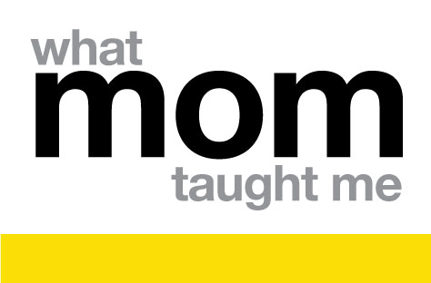 What MOM taught me.jpg