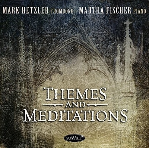 Themes and Meditations - 2017   Summit Records (DCD 700)
