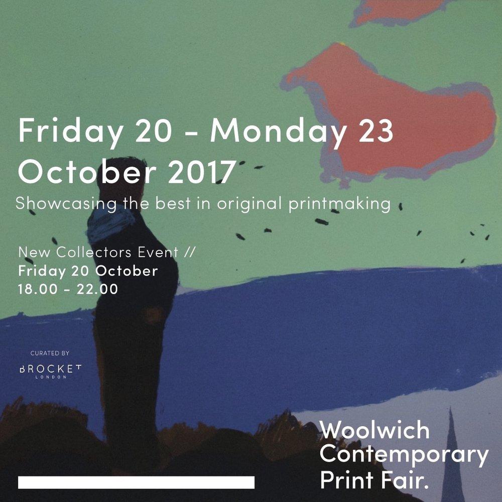 WOOLWICH CONTEMPORARY PRINT FAIR | 2017  Showcasing the best in original printmaking.  Building 10, Major Draper Street,  Royal Arsenal Riverside, London, SE18 6GD  20 - 23 October 2017   www.woolwichprintfair.com