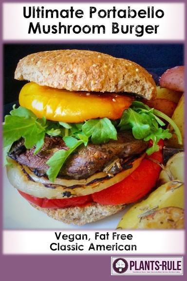 Ultimate Portobello Mushroom Burger - Healthy, Plant-Based, Vegan, Vegetarian, Grilled, Oil-Free, Hearty Recipe Pin