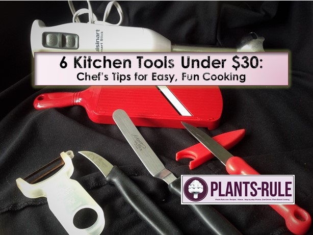 6 Kitchen Tools Under $30 Chef's Tips for Easy, Fun Cooking