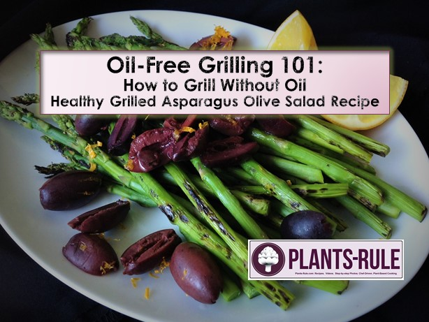 Oil-Free Grilling 101 - How to Grill Without Oil, Healthy Grilled Asparagus Olive Salad Recipe