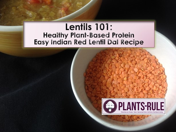 Lentils 101 - Healthy plant-based protein and dal recipe