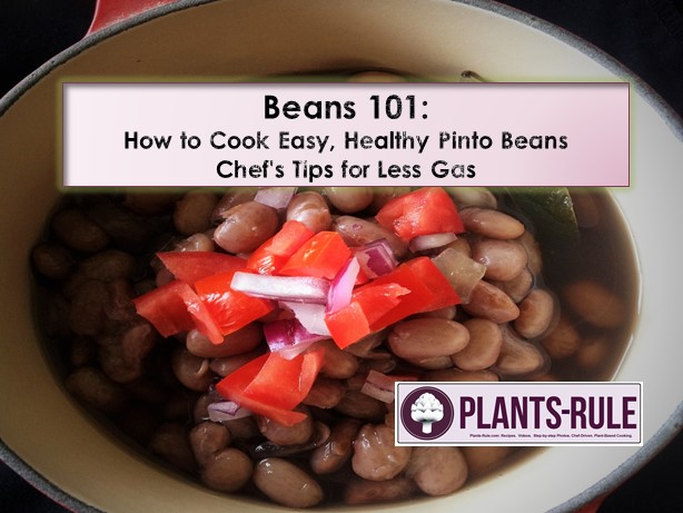 Beans 101 - How to Cook Easy, Healthy Pinto Beans - Chef's Tips for Less Gas
