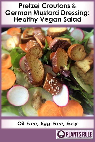 Pretzel Croutons German Mustard Dressing Easy Salad  - Healthy, Plant-Based, Oil-Free, Vegan Salad Recipe with Carrot, Radish, Cucumber Pin