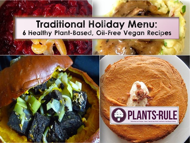 Traditional Holiday Menu - Healthy, Plant-Based, Oil-Free Vegan Recipes and Cookbook