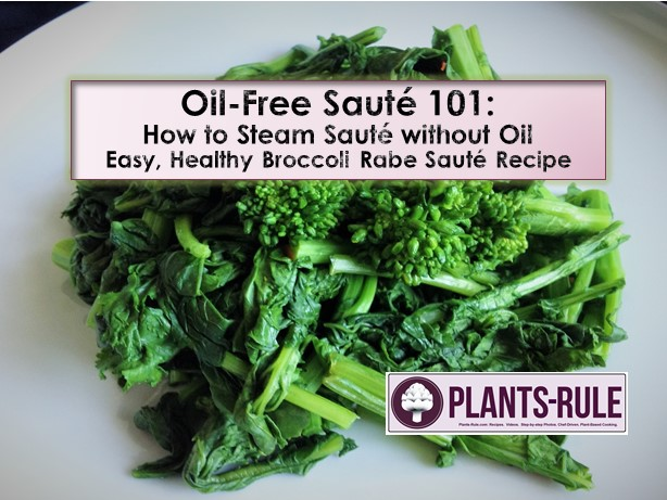 Oil-Free Sauté 101 - Broccoli Rabe Healthy Easy Recipe