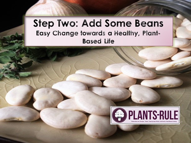 Step Two - Add Some Beans, easy, motivating blog post to encourage a healthy, plant-based vegan diet