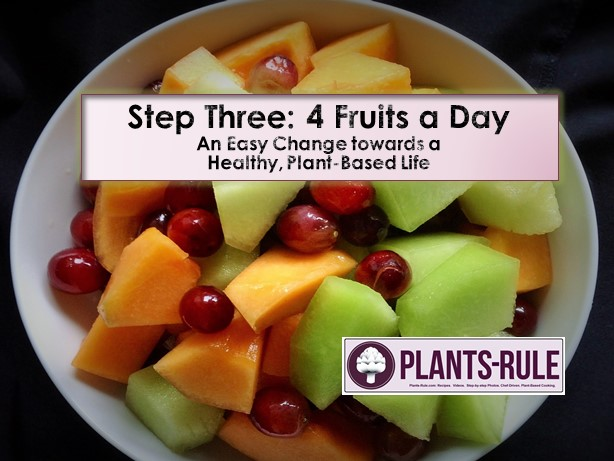Step Three - Four Fruits a Day, easy, healthy motivation blog post for a plant-based diet