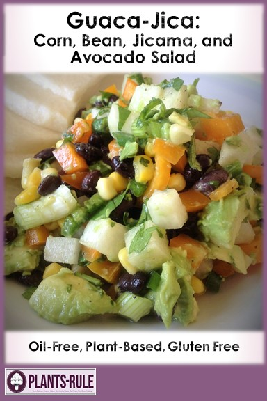 Guaca-Jicama: Jicama, Corn, and Black Bean Avocado Salad - Healthy, Easy, Vegan, Plant-Based, Oil-Free, Gluten-Free Guacamole Recipe