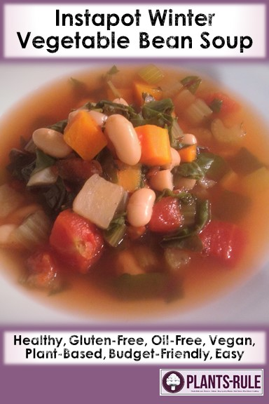 Instapot Hearty Vegetable Bean Soup - Healthy, Plant-Based, Gluten-Free, Oil-Free, Easy Vegan Recipe Pin