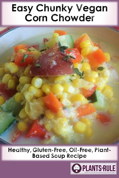 Easy Chunky Vegan Corn Chowder - Healthy, Plant-based, gluten-free, oil-free, soup recipe pin