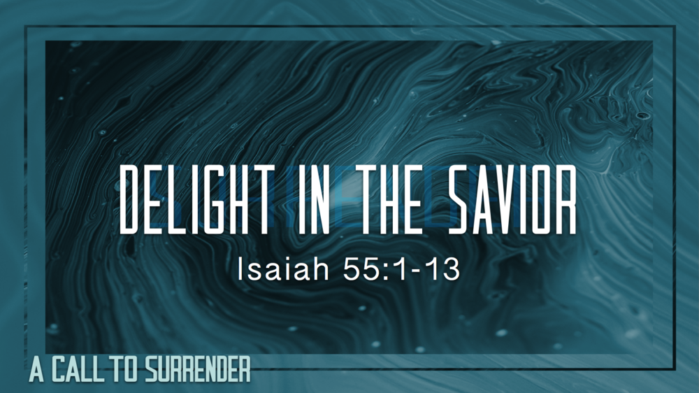 4. Delight in the Savior - Justin Marbury | November 18th, 2017