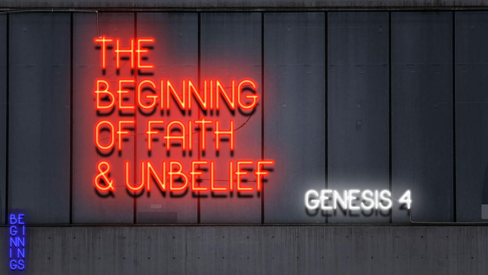 4. The Beginning of Faith & Unbelief - Justin Marbury | January 28th, 2018