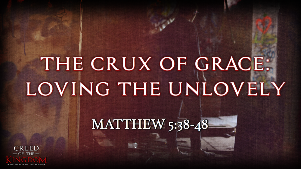 9. The Crux of Grave: Loving the Unlovely - Justin Marbury | July 30th, 2017