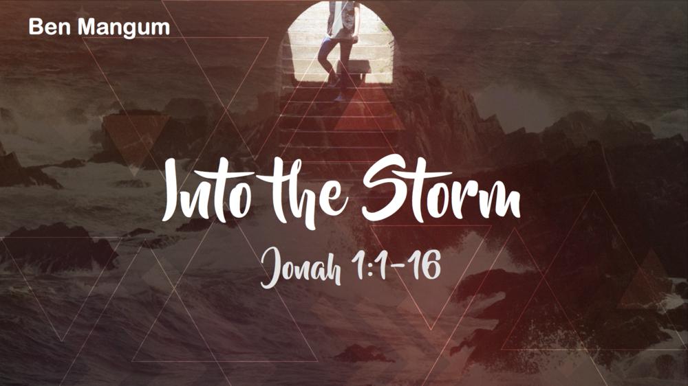 Into The Storm - Ben Mangum   Jonah 1:1-16