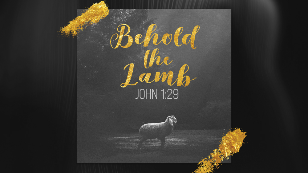 Behold the Lamb - Justin Marbury | John 1:29