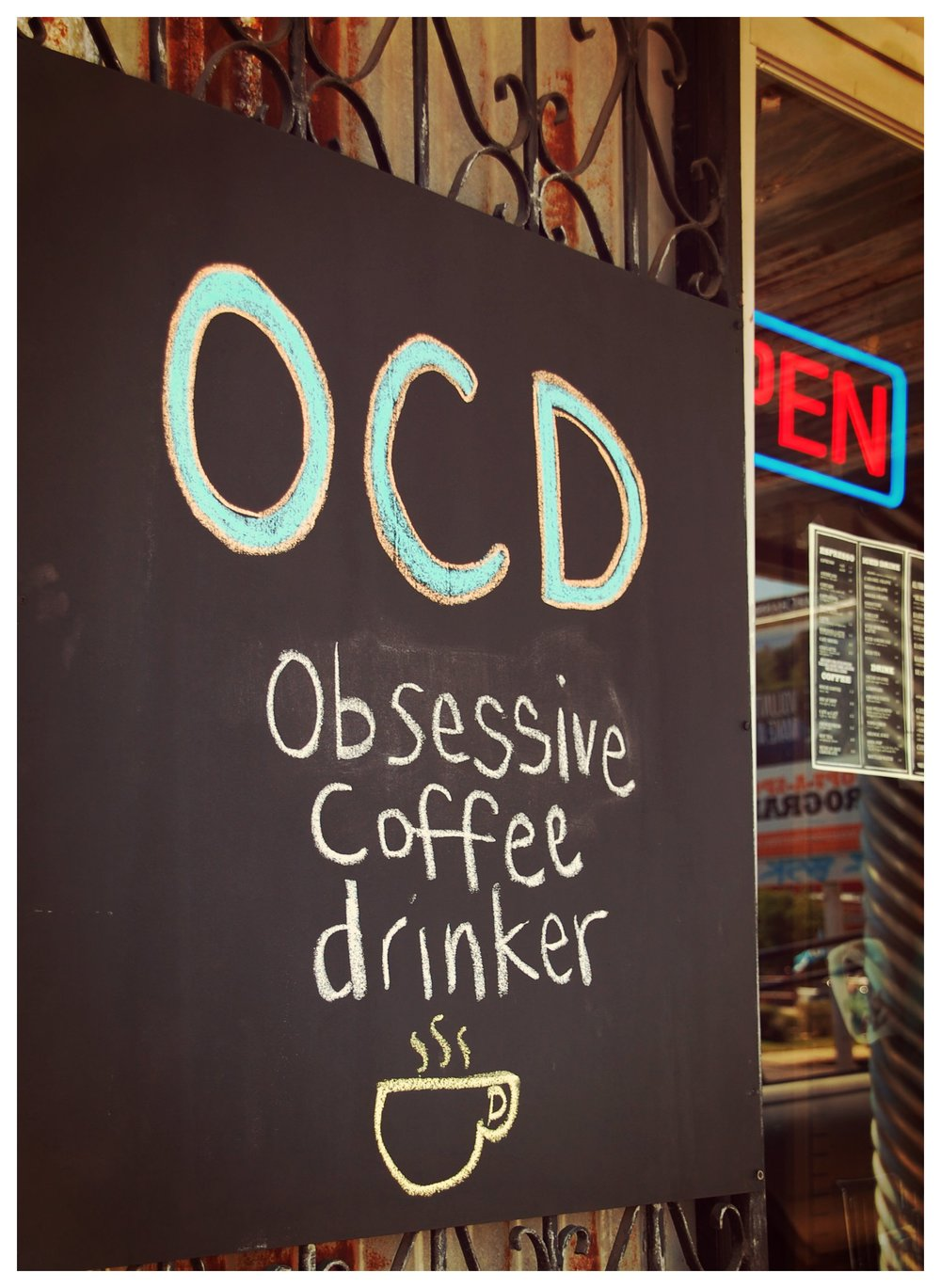 OCD: Obsessive Coffee Drinker.
