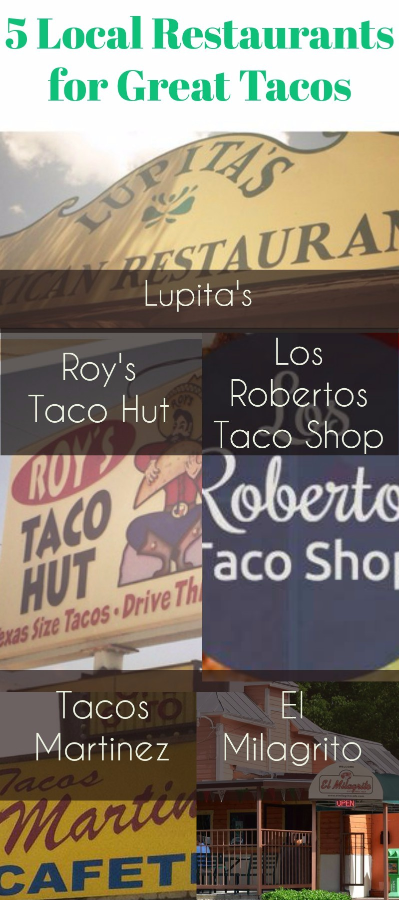 Clockwise from Top: Lupita's Mexican Restaurant (photo: Barbacoapparel archives); Los Robertos Taco Shop (photo: www.facebook.com/LosRobertosIngram); El Milagrito Cafe (photo: www.facebook.com/elmilagrito); Tacos Martinez (photo: www.facebook.com/Tacos-Martinez-131552956877313); Roy's Taco Hut (photo: Barbacoapparel archives)