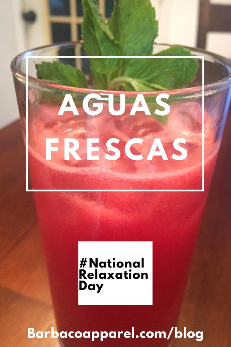 Aguas Frescas Recipes_National Relaxation Day