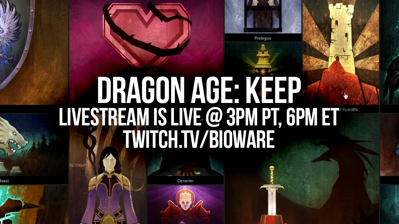 Watch Bioware's Dragon Age: Keep stream live at   twitch.tv/bioware