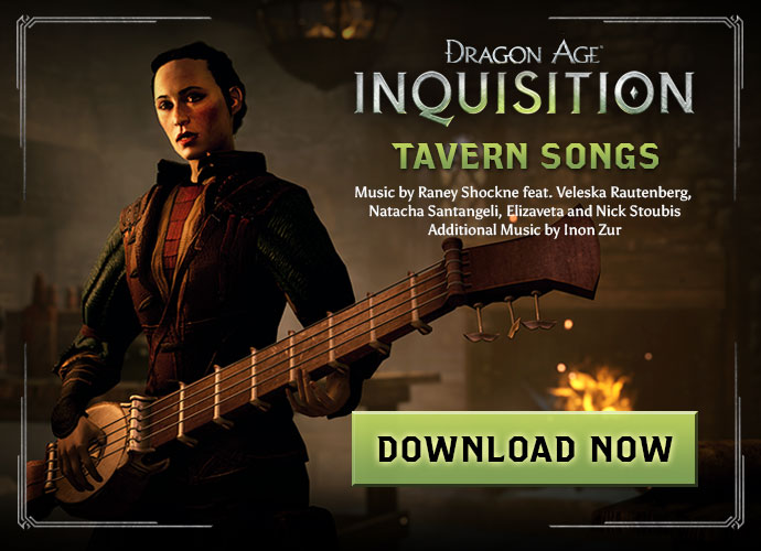Last call! Final day to download (for FREE) the Tavern songs from Dragon Age: Inquisition!   [DragonAge.com]