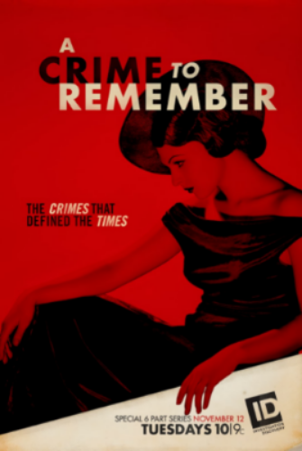 A Crime to Remember, Tuesdays 10/9c on Investigation Discovery.