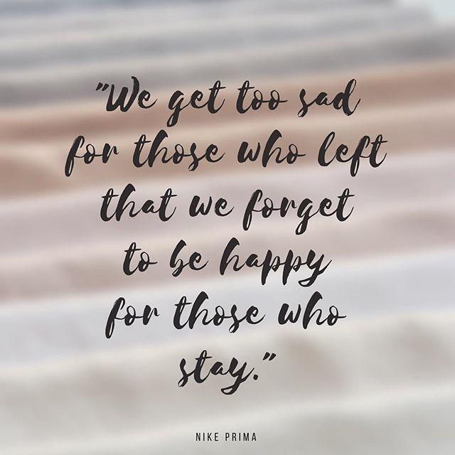 """Kita biasanya suka lebih memikirkan orang-orang yang pergi, sampai lupa sama mereka yang selalu stay..."" - @nikeprima being a bit mellow yesterday.  Do you feel that way sometimes? 💭💭💭 #TheBlogProjectDaily"