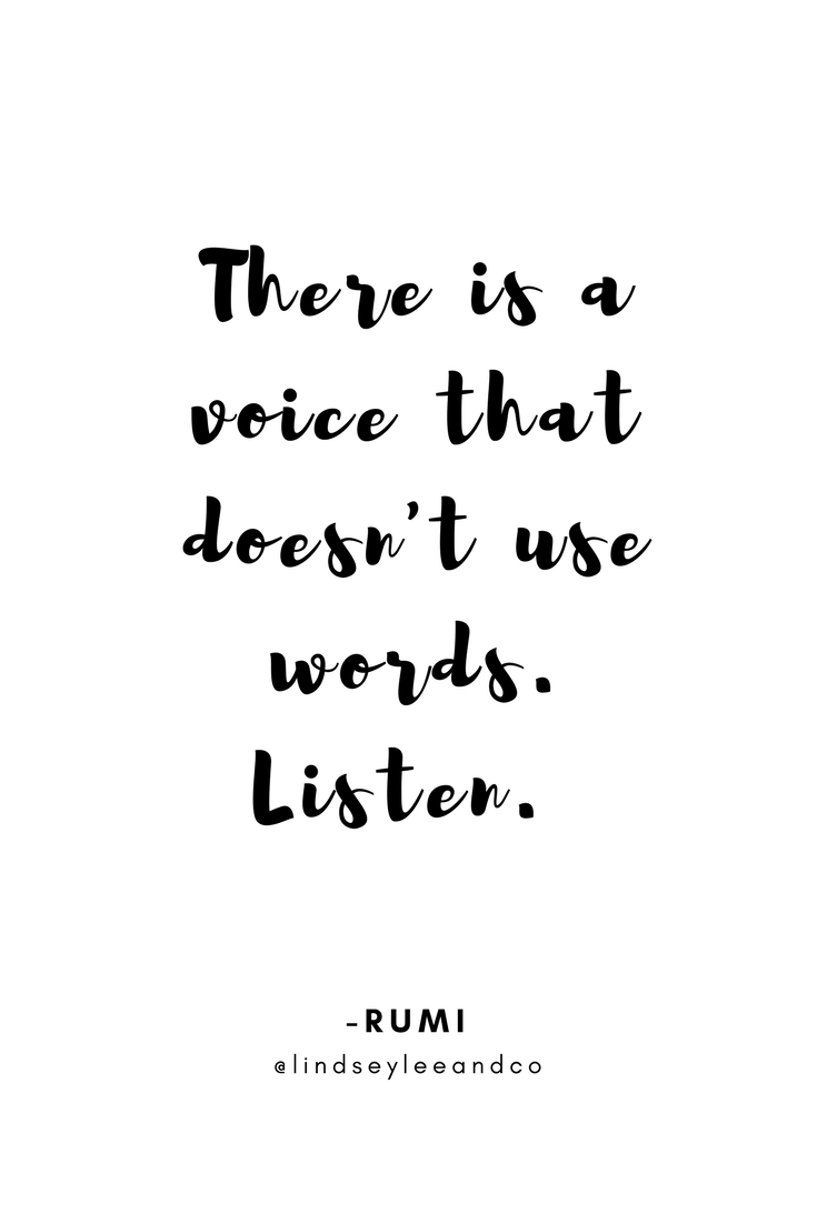 Inspirational Quote. Motivational Quote. There is a voice that doesn't use words. Listen.