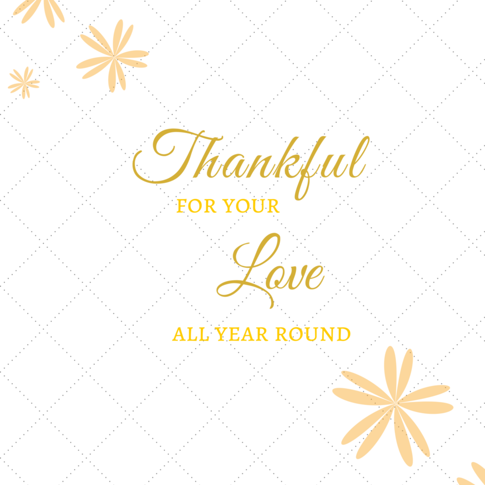 """thankful for your Love all year round"" quote by Kat Lieu"