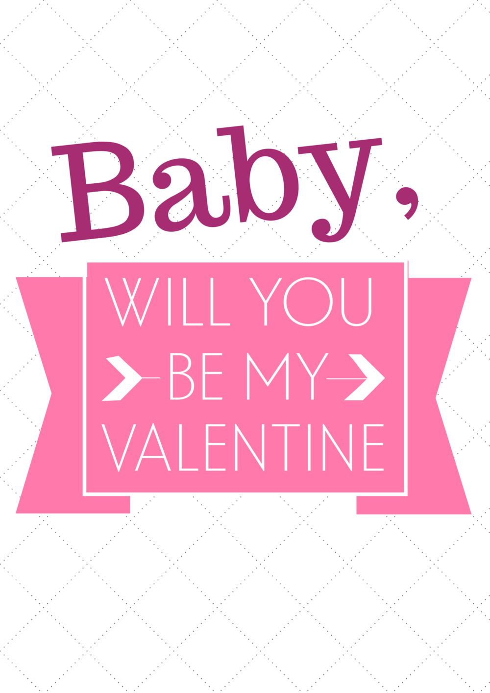 Baby will you be my valentine Printable sign or wall art