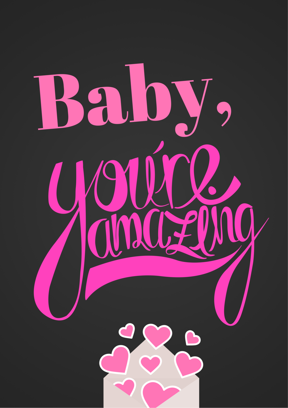 Baby you're amazing wall art or printable Sign, or image to use in social media