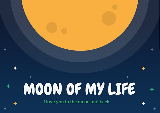 You are the moon of my life