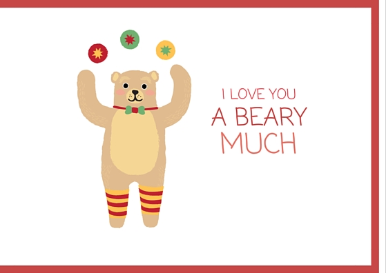 I love you a beary much! (Pun for I love you very much)