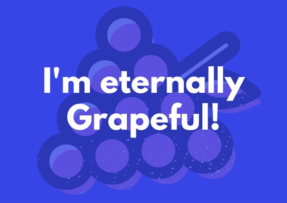 I'm eternally Grapeful e-card! Pun for I'm eternally grateful, LOL!
