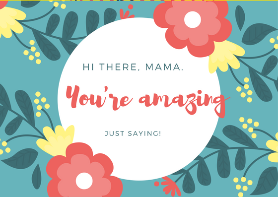 Right-click to save-as this e-card image. Amazing moms!