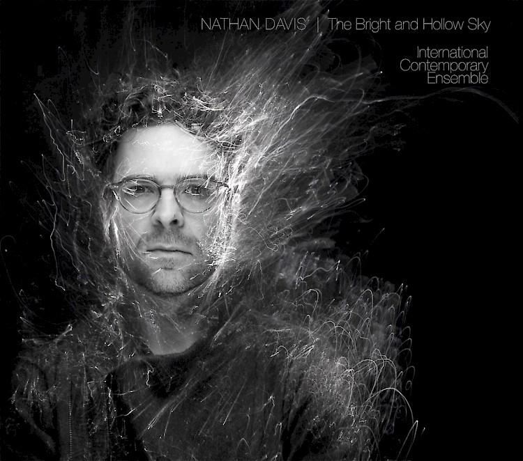 Nathan Davis & International Contemporary Ensemble: The Bright and Hollow Sky