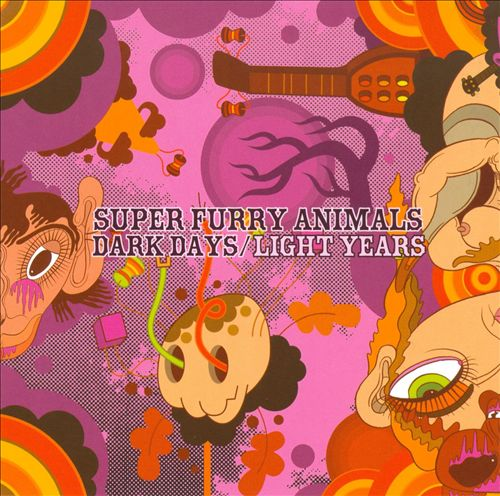 Super Furry Animals - Dark Days / Light Years