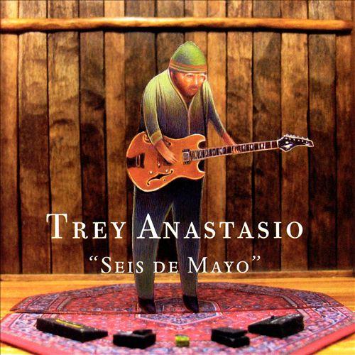 Trey Anastasio - Seis de Mayo