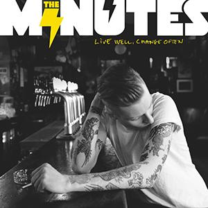 "The Minutes - ""Live Well, Change Often"""