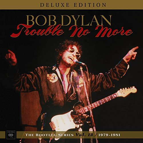 Bob Dylan - Trouble No More (Bootleg Series #13)