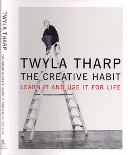 Twyla Tharp's  The Creative Habit