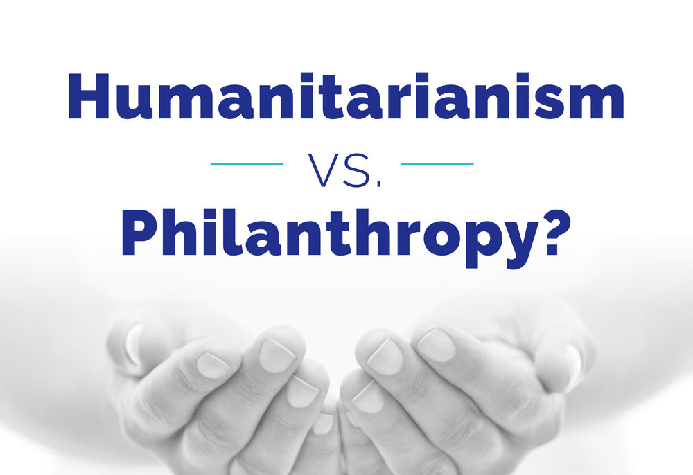 Humanitarianism vs Philanthropy.jpg