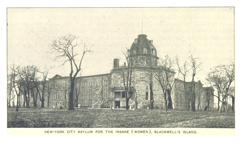 The insane asylum on Blackwell's Island, which Bly reported on.