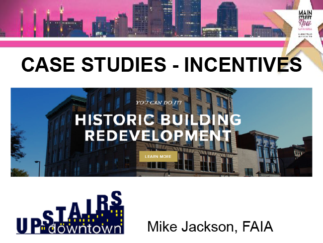 Section 5 - Upstairs Downtown Case Studies and Incentives - Main Street Now 2018